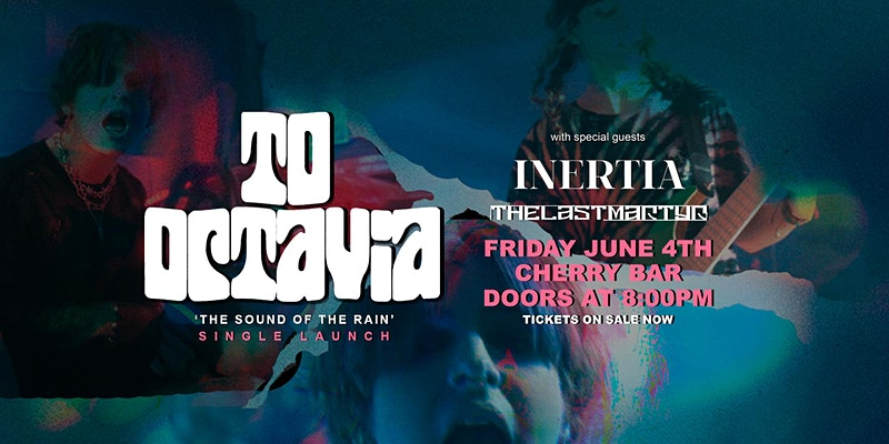 To Octavia – Single Launch live at Cherry!